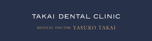 TAKAI DENTAL CLINIC MEDICAL DOCTOR YASUKO TAKAI
