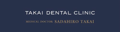 TAKAI DENTAL CLINIC MEDICAL DOCTOR SADAHIRO TAKAI